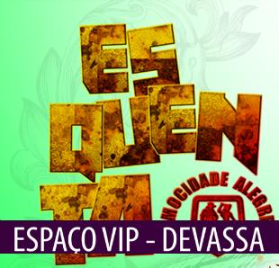 ESPA�O VIP DEVASSA ENSAIO ESQUENTA 04/09/2016