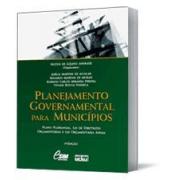 Planejamento Governamental para Munic�pios: Plano Plurianual, Lei de Diretrizes e Lei Or�ament�ria Anual