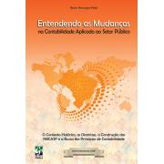Entendendo as Mudan�as na Contabilidade Aplicada ao Setor P�blico,1a.ed.,2013