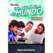 FAM�LIA CONECTADA AO MUNDO - FUGINDO DAS ARMADILHAS